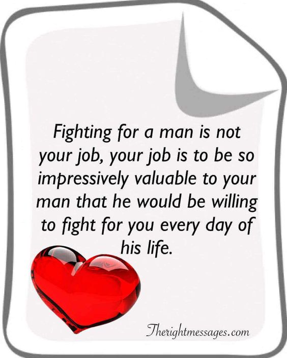 Fighting for a man is not your jo