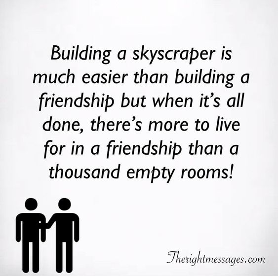 Building a skyscraper Friendship Quote