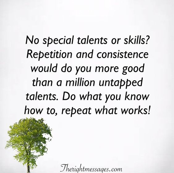 No special talents or skills Encouraging Quote