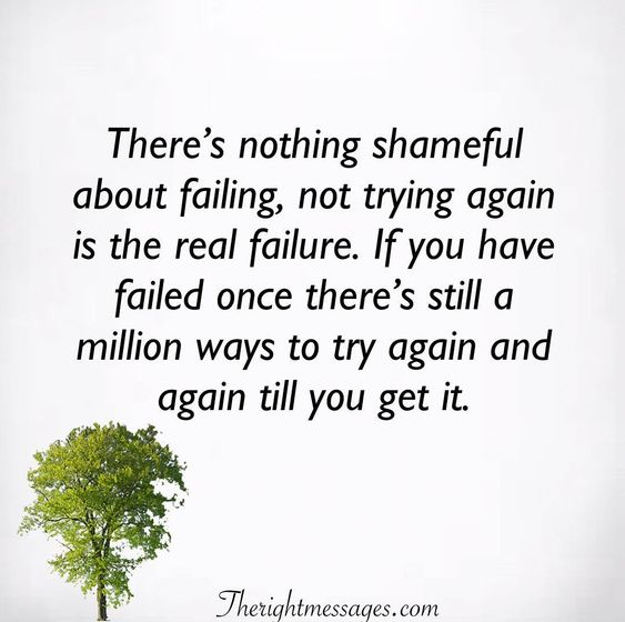 Theres nothing shameful about failing Encouraging Quote