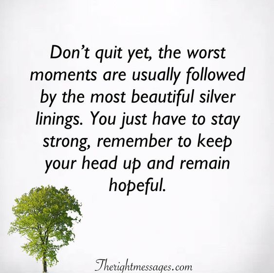 Don't quit yet Enconuraging quotes