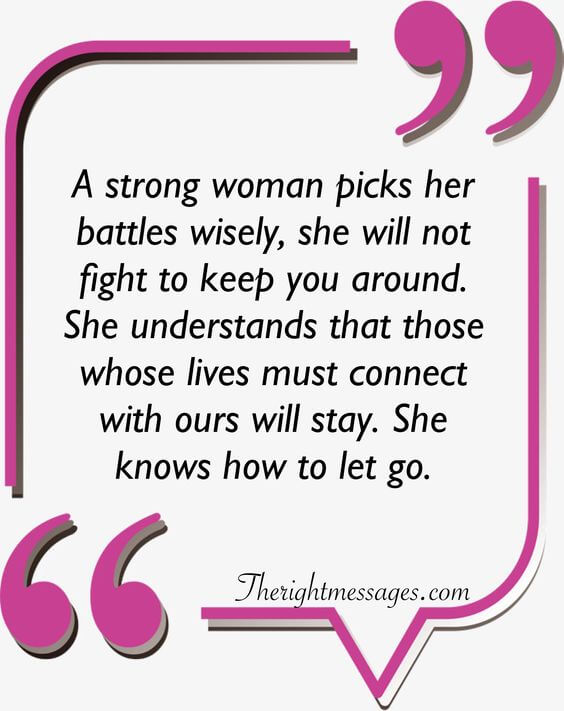 A strong woman picks her battles wisely strong women quote
