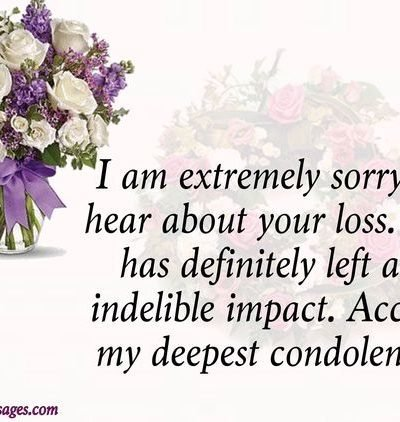 Accept my deepest condolence