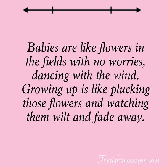 Babies are like flowers
