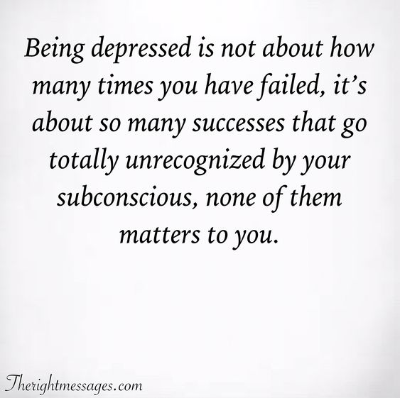 Being depressed is not about how many times you have failed
