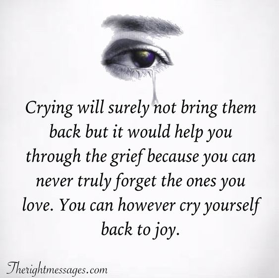 Crying will surely not bring them back Condolence Quote