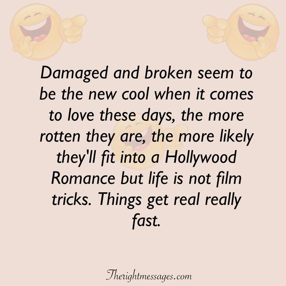 Damaged and broken funny love quote