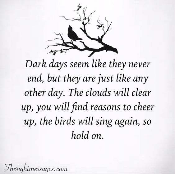 Dark days seem like they never end