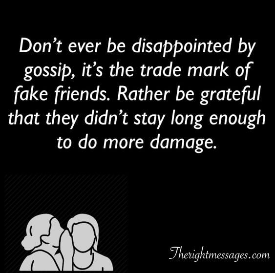 Don't ever be disappointed by gossip fake friend quote