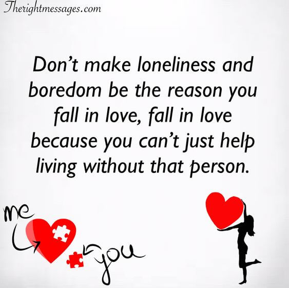 Don't make loneliness Falling in love quote