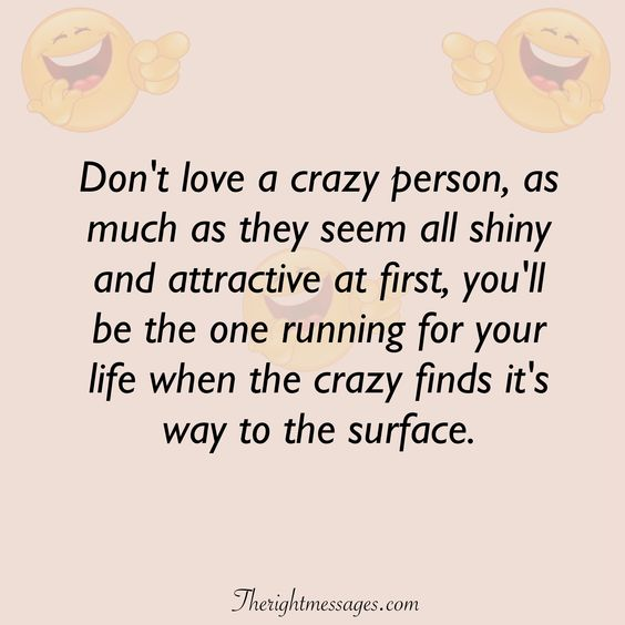 Don't love a crazy person funny love quote