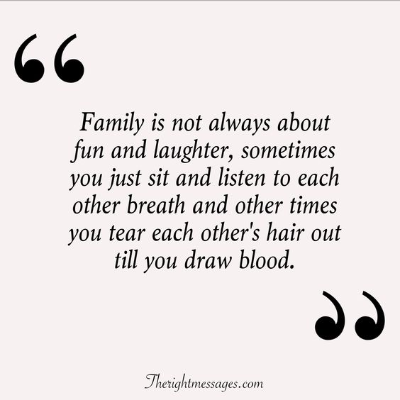 Family is not always about fun