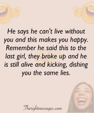 He says he can't live without you funny love quote