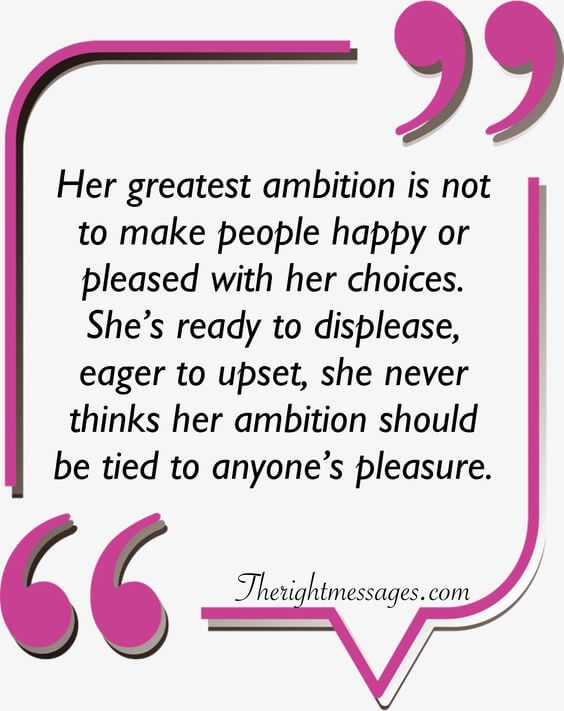 Her greatest ambition strong women quote