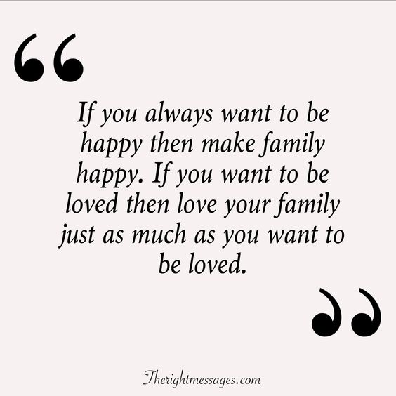 If you always want to be happy then make family happy