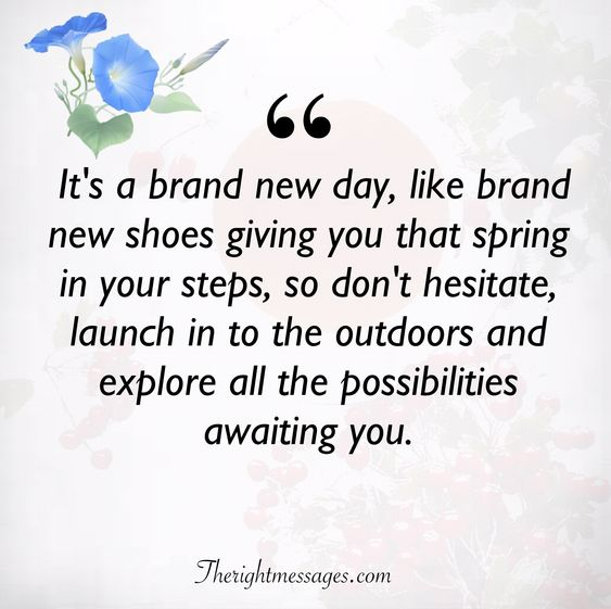 Image of: Wishes Its Brand New Day Morning Quote The Right Messages Inspirational Good Morning Quotes Sayings With Images The Right