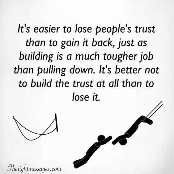 It's easier to lose people's trust