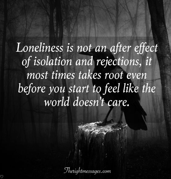 Quotes About Loneliness Feeling Lonely Sayings The Right Messages