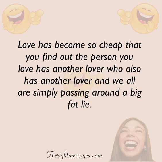 Love has become so cheap funny love quote