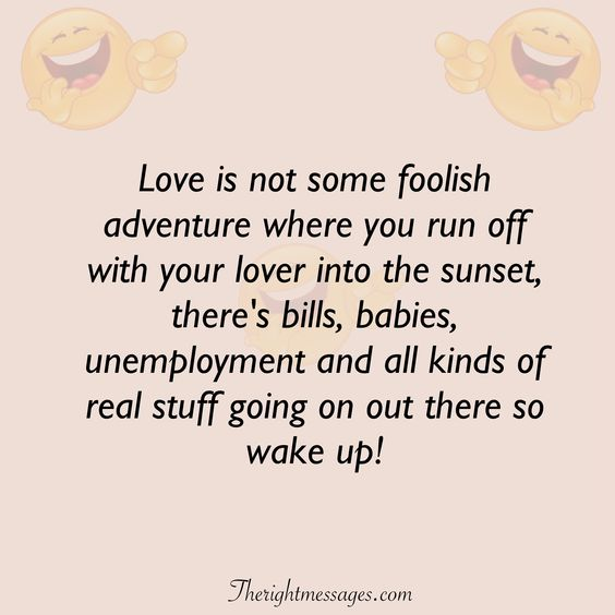 Love is not some foolish funny love quote