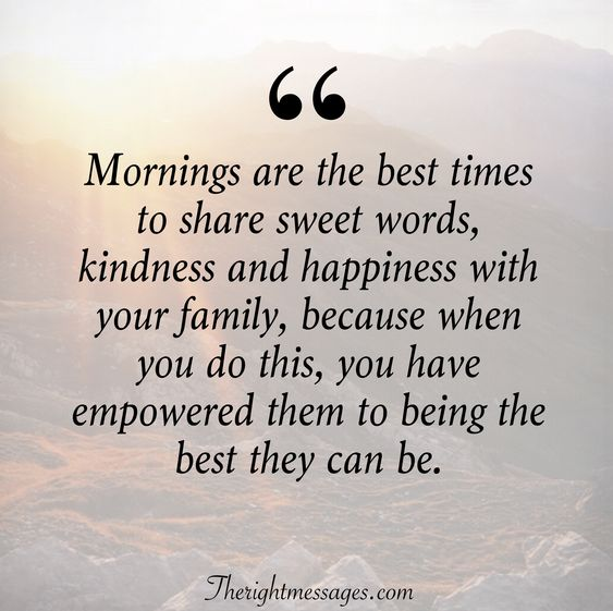 Mornings are the best times quote