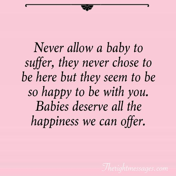 Never allow a baby to suffer