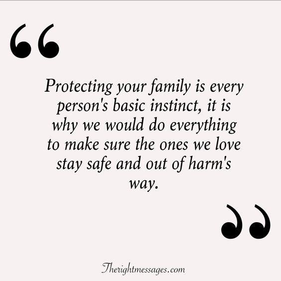 Protecting your family is every person's basic instinct