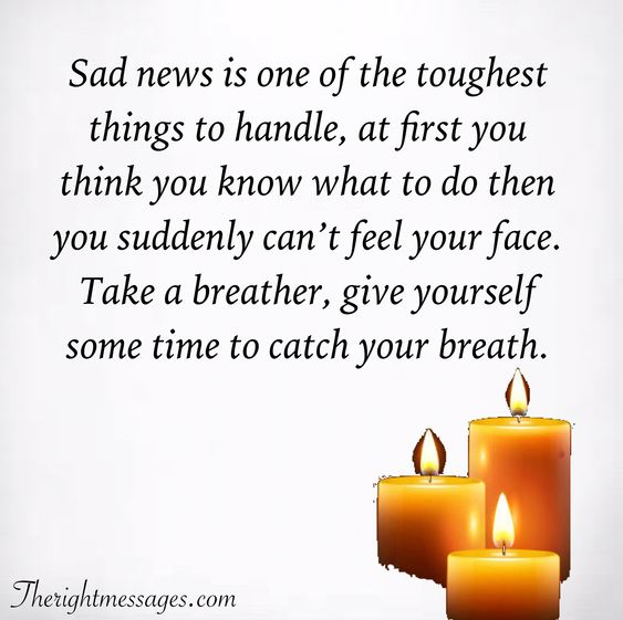 Sad news is one of the toughest things Condolence Quote