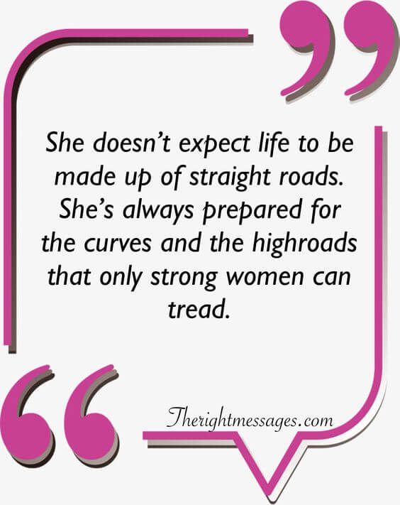 She doesn't expect life strong women quote