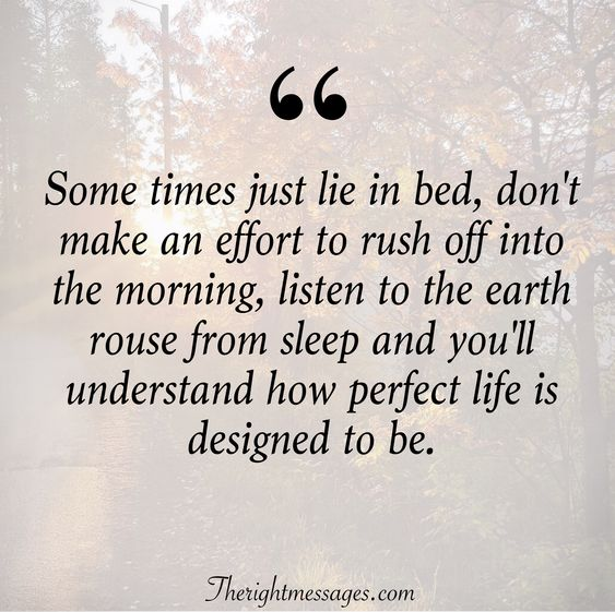 Some times just lie in beds morning quote