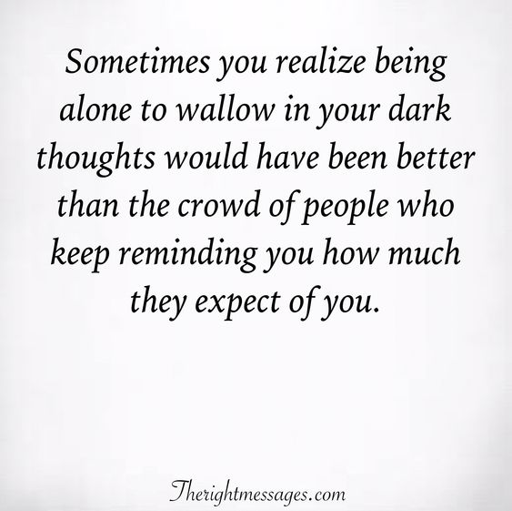 Sometimes you realize being alone