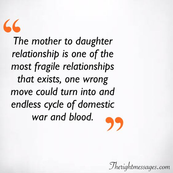 The mother to daughter relationship quote