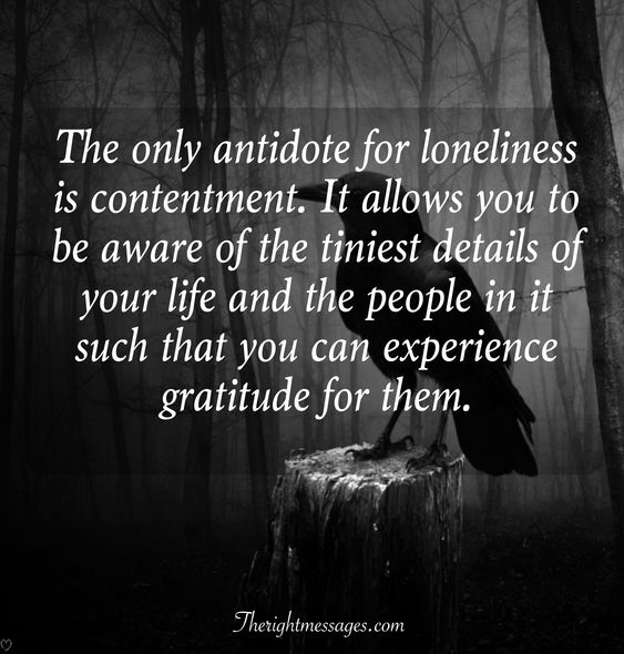 The only antidote for loneliness