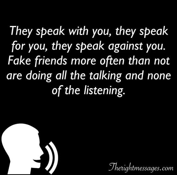 They speak with you fake friend