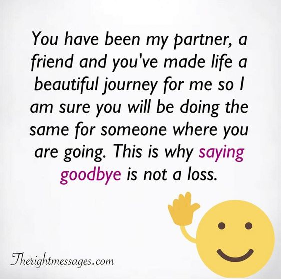 This is why saying goodbye is not a loss.