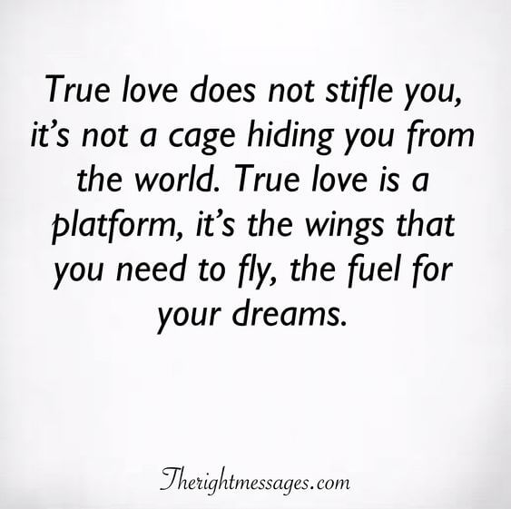 True love does not stifle you
