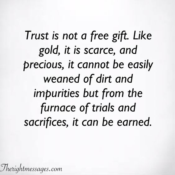 Trust is not a free gift