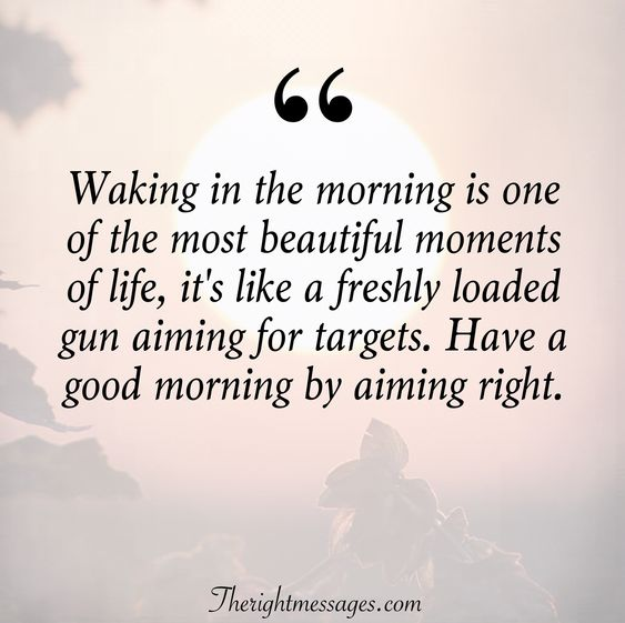 Waking in the morning quote