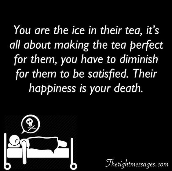 You are the ice in their tea