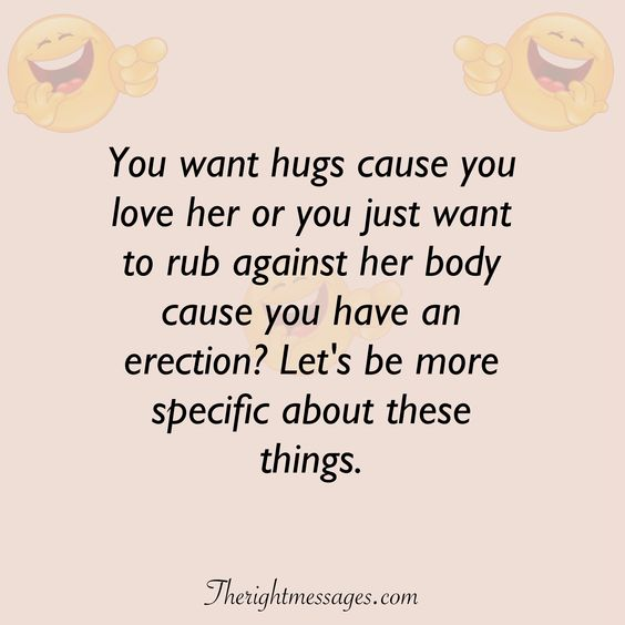 You want hugs cause you love her funny love quote