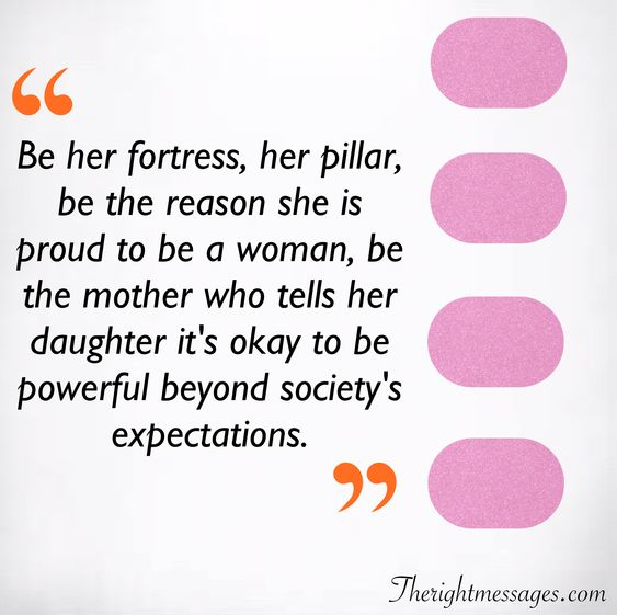 be the mother who tells her daughter