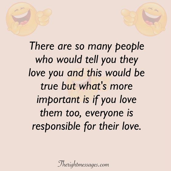 everyone is responsible for their love funny love quote
