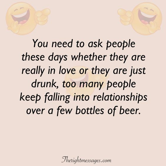 falling into relationships over a few bottles of beer funny love quote