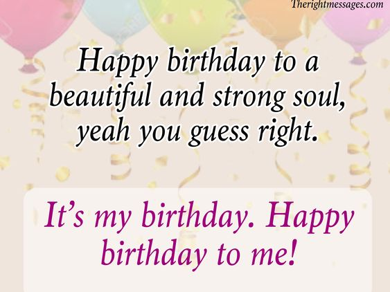 My Birthday Quotes | Short Long Birthday Wishes Messages For Myself The Right Messages
