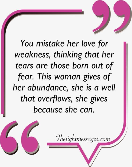 mistake her love for weakness strong women quote