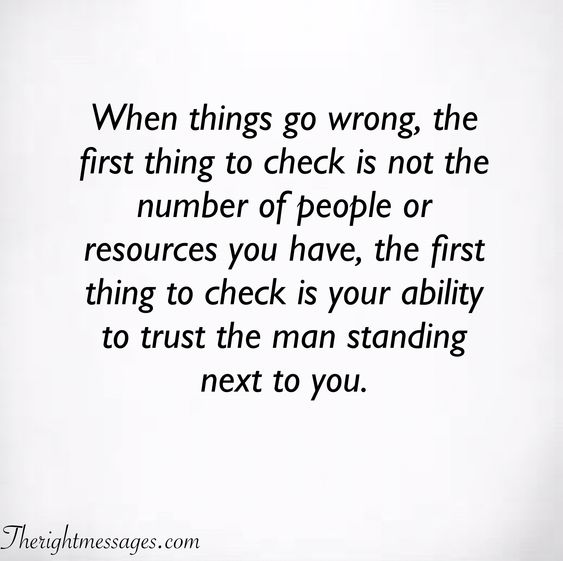the first thing to check is your ability to trust