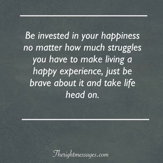 Be invested in your happiness