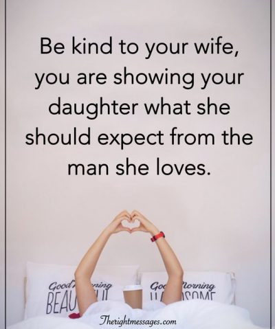 Be kind to your wife