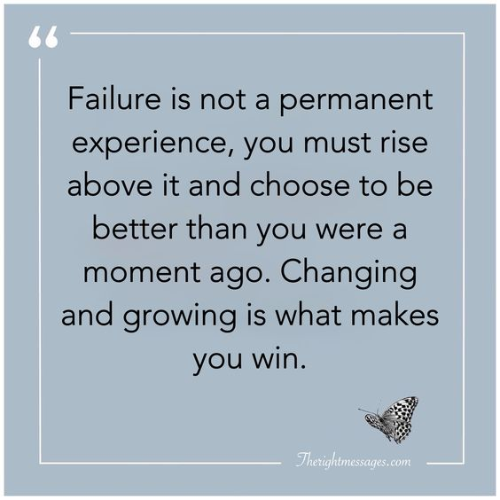 Failure is not a permanent experience