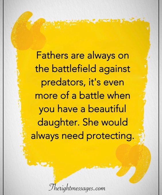 Fathers are always on the battlefield